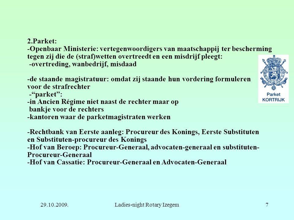 29.10.2009.Ladies-night Rotary Izegem7 2.Parket: -Openbaar Ministerie: vertegenwoordigers van maatschappij ter bescherming tegen zij die de (straf)wet