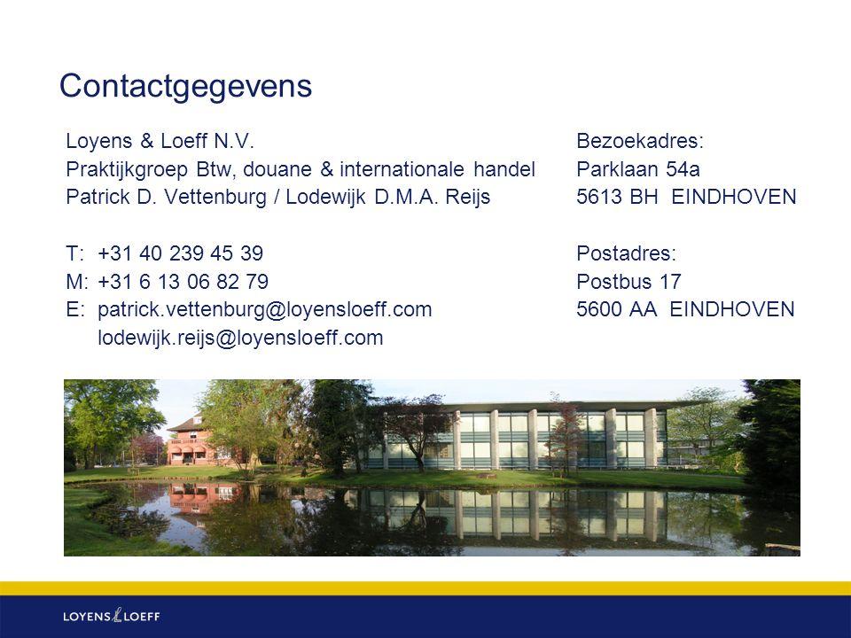 Contactgegevens Loyens & Loeff N.V.Bezoekadres: Praktijkgroep Btw, douane & internationale handelParklaan 54a Patrick D.