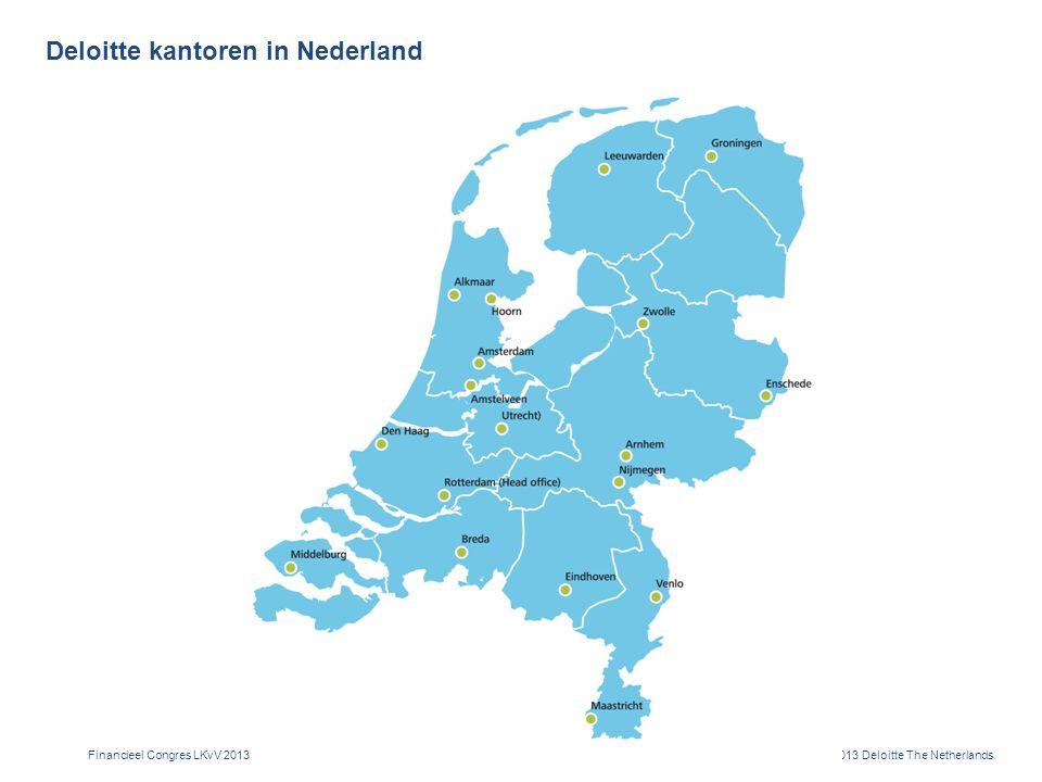 © 2013 Deloitte The Netherlands Onze expertises en markten Financieel Congres LKvV 2013