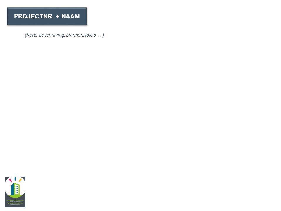 (Korte beschrijving, plannen, foto's …) PROJECTNR. + NAAM
