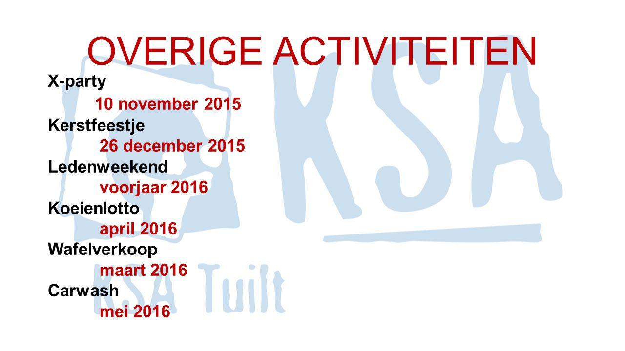 OVERIGE ACTIVITEITEN X-party 10 november 2015 Kerstfeestje 26 december 2015 Ledenweekend voorjaar 2016 Koeienlotto april 2016 Wafelverkoop maart 2016 Carwash mei 2016