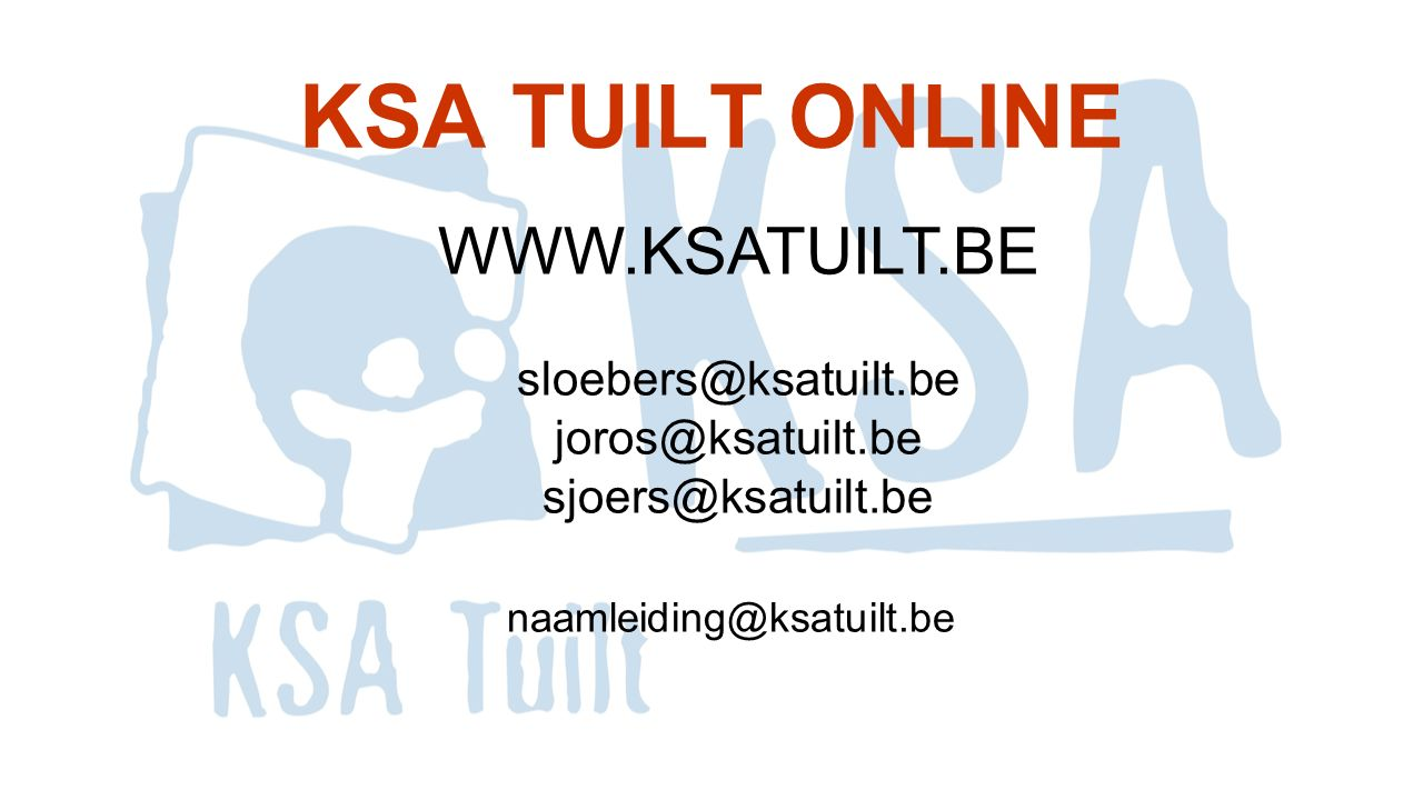 KSA TUILT ONLINE WWW.KSATUILT.BE sloebers@ksatuilt.be joros@ksatuilt.be sjoers@ksatuilt.be naamleiding@ksatuilt.be
