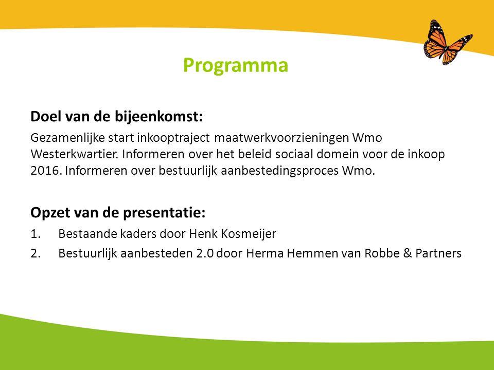 Programma Doel van de bijeenkomst: Gezamenlijke start inkooptraject maatwerkvoorzieningen Wmo Westerkwartier.