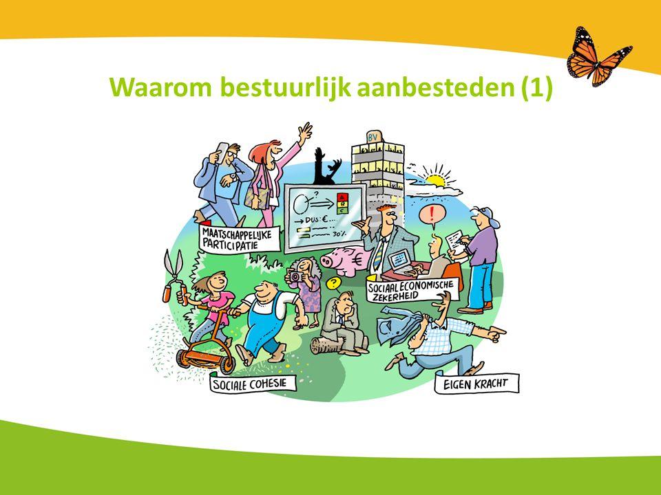 Waarom bestuurlijk aanbesteden (2) Complexiteit Sociale Domein:  Uitdagingen gemeenten: - binnen financiële kaders blijven (macro) - zorgen voor max.