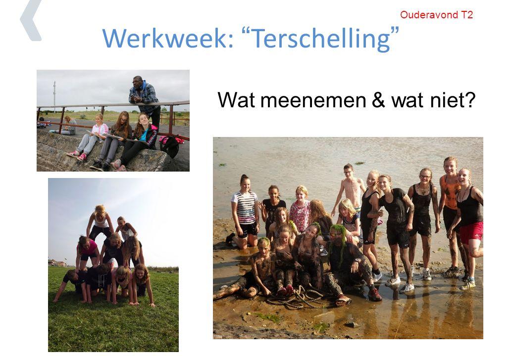 Werkweek: Terschelling Wat meenemen & wat niet Ouderavond T2