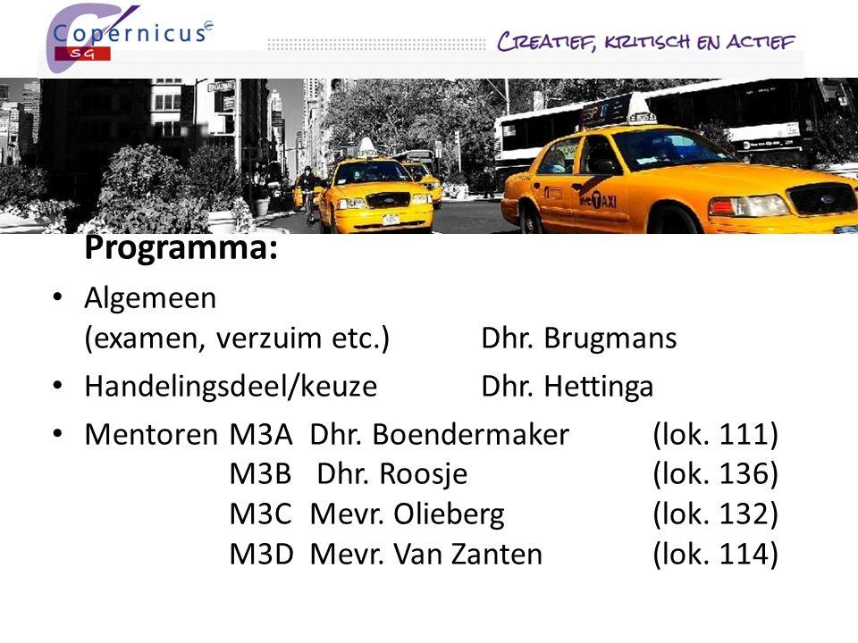 Programma: Algemeen (examen, verzuim etc.)Dhr. Brugmans Handelingsdeel/keuzeDhr.