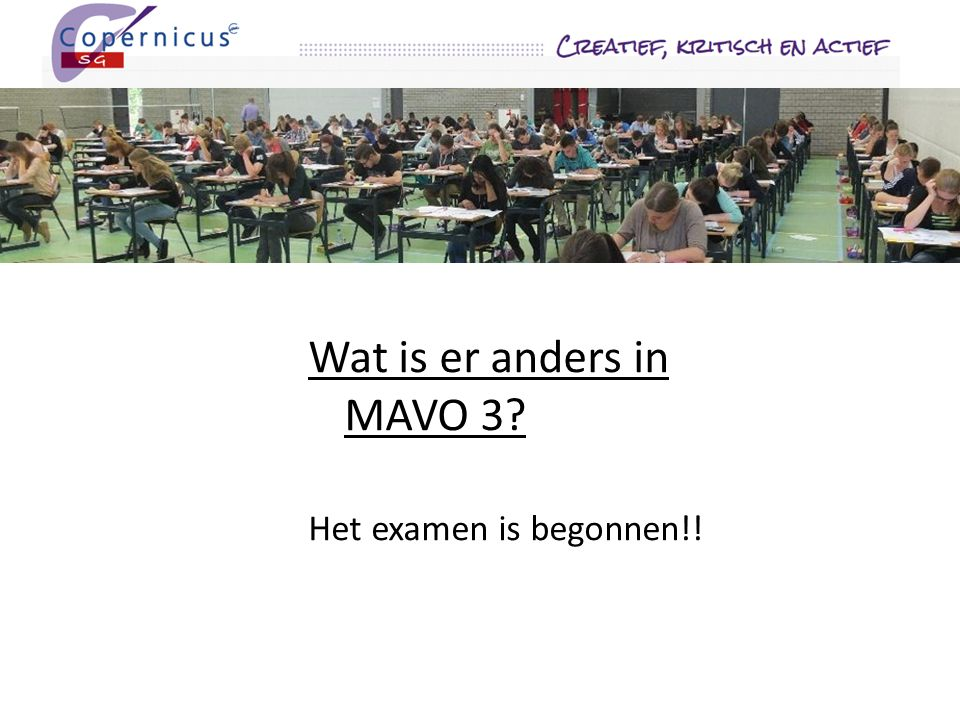 Wat is er anders in MAVO 3? Het examen is begonnen!!