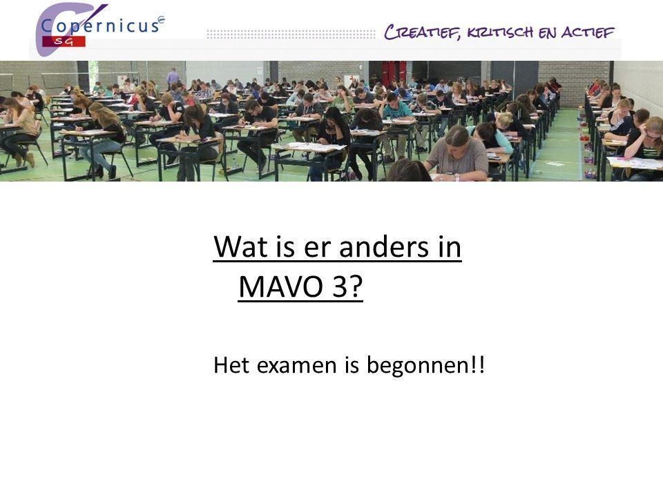 Wat is er anders in MAVO 3 Het examen is begonnen!!