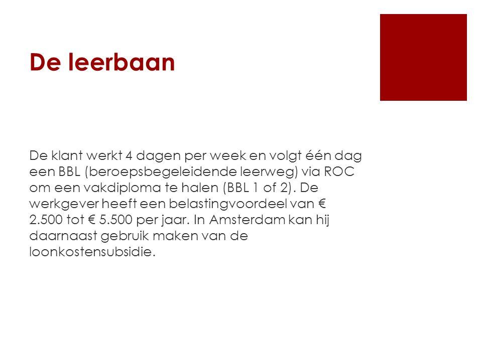 De leerbaan De klant werkt 4 dagen per week en volgt één dag een BBL (beroepsbegeleidende leerweg) via ROC om een vakdiploma te halen (BBL 1 of 2).