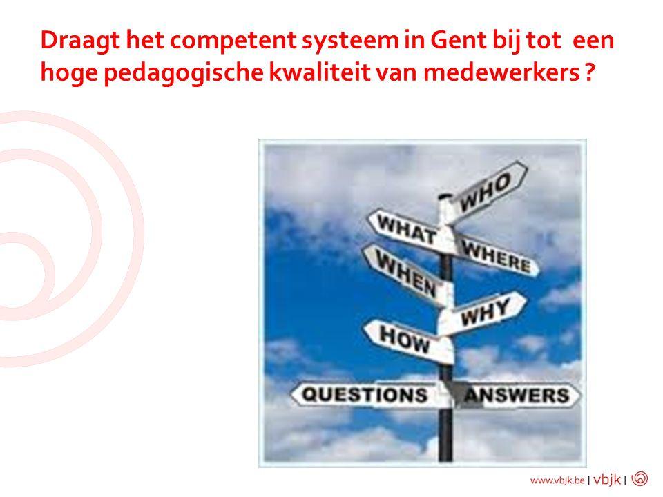Draagt het competent systeem in Gent bij tot een hoge pedagogische kwaliteit van medewerkers