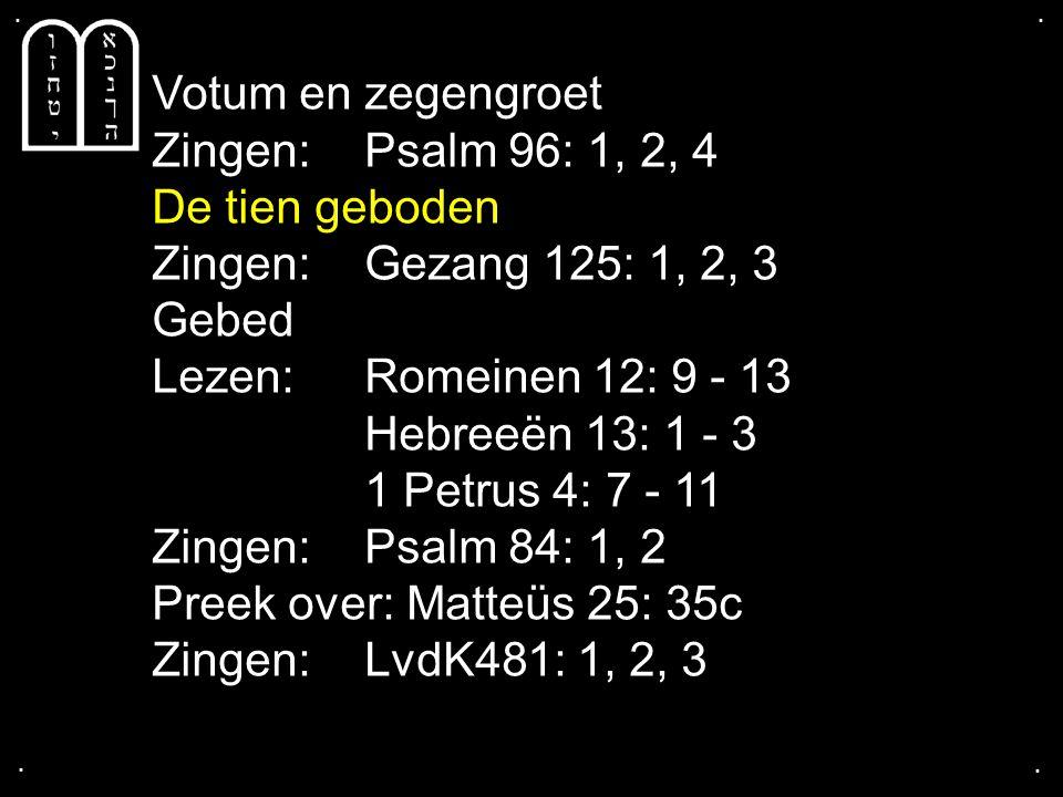 .... COLLECTE Volgende week Is de collecte voor de Kerk Na de collecte zingen we: Psalm 67: 1, 3