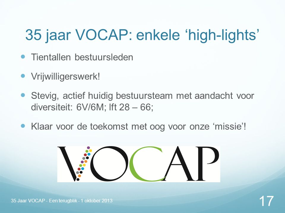 35 jaar VOCAP: enkele 'high-lights' Tientallen bestuursleden Vrijwilligerswerk.