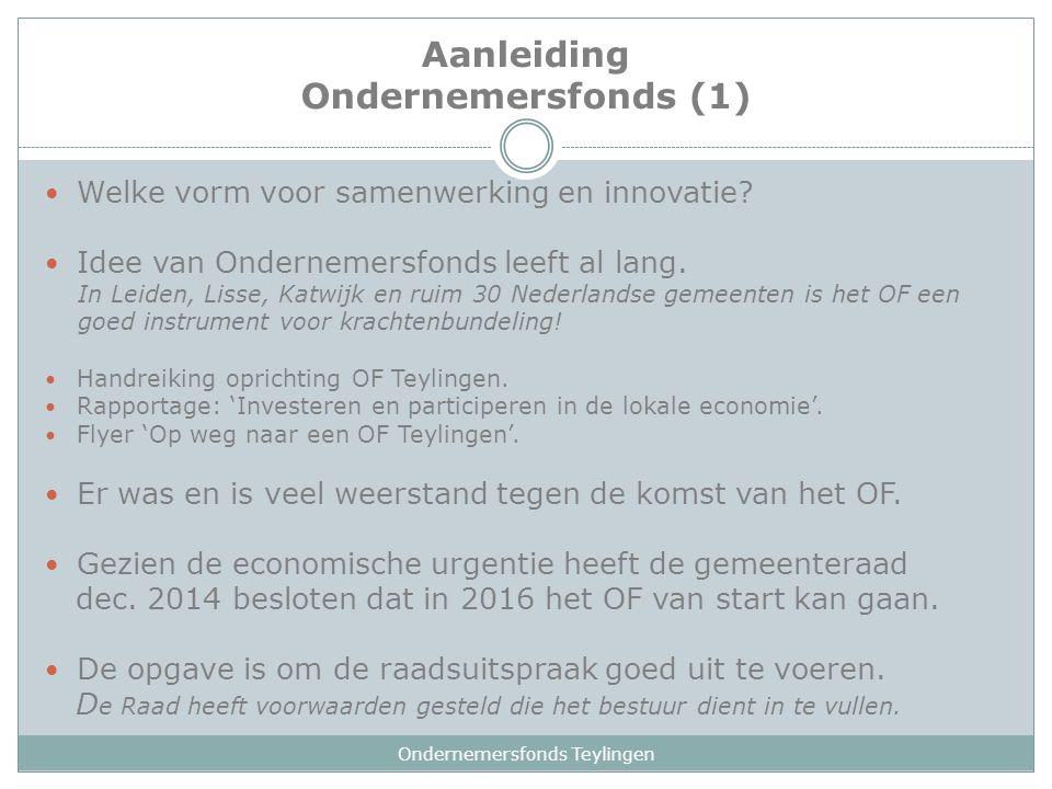 Aanleiding Ondernemersfonds (1) Welke vorm voor samenwerking en innovatie? Idee van Ondernemersfonds leeft al lang. In Leiden, Lisse, Katwijk en ruim