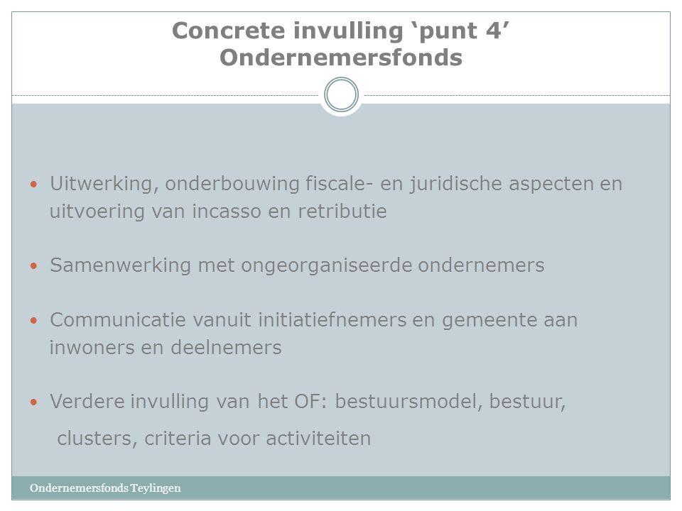 Concrete invulling 'punt 4' Ondernemersfonds Uitwerking, onderbouwing fiscale- en juridische aspecten en uitvoering van incasso en retributie Samenwer