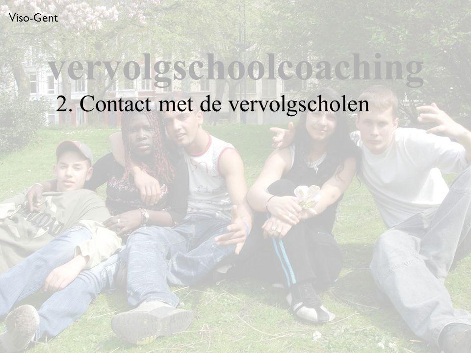 Viso-Gent 2. Contact met de vervolgscholen vervolgschoolcoaching