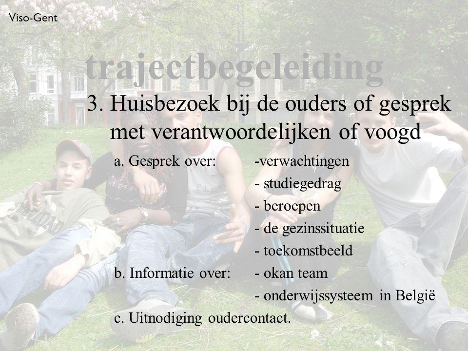 Viso-Gent 3. Huisbezoek bij de ouders of gesprek met verantwoordelijken of voogd a.