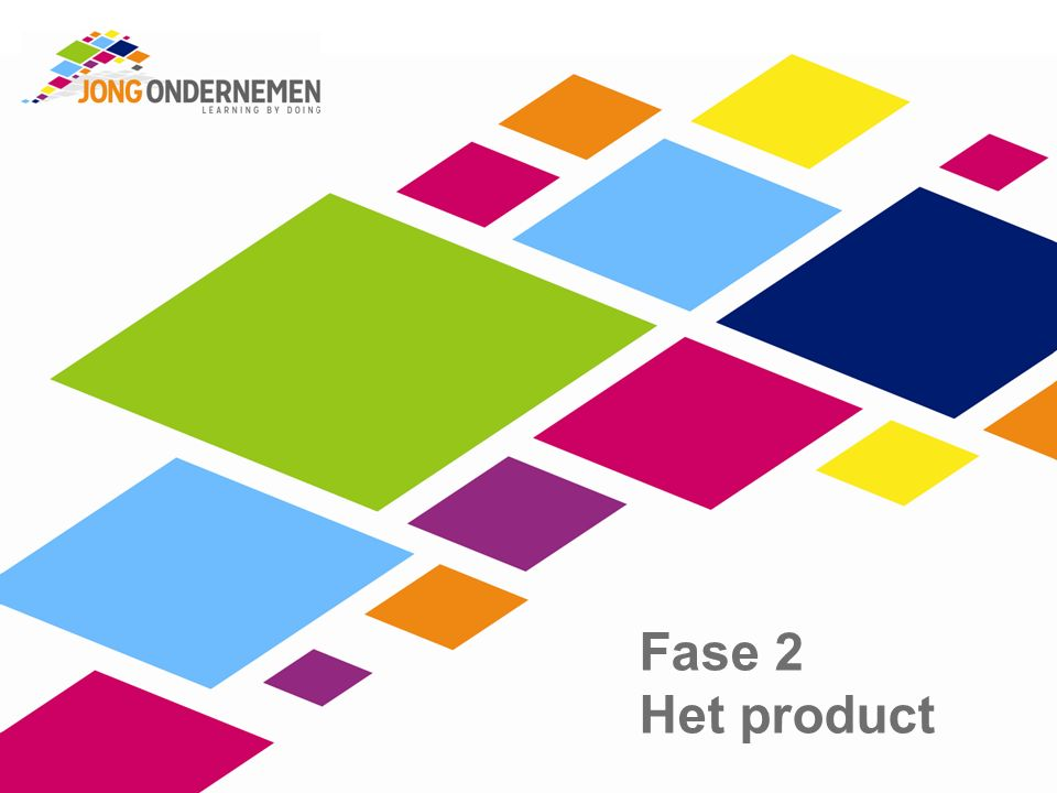 Fase 2 Het product