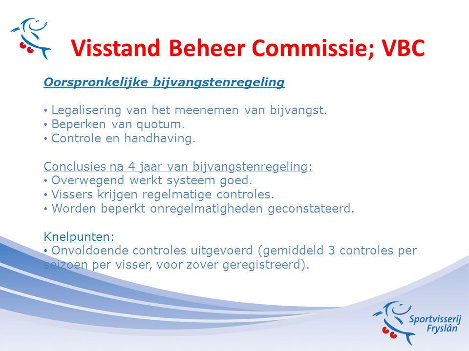 Visstand Beheer Commissie; VBC Controles beroepsvissers juni 2011 Geen problemen met de controles.