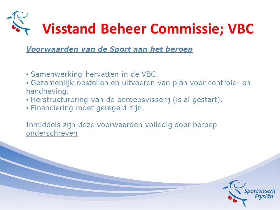 Visstand Beheer Commissie; VBC Zienswijze beroepsvisserij Door aalherstelplan beperkt aalquotum.