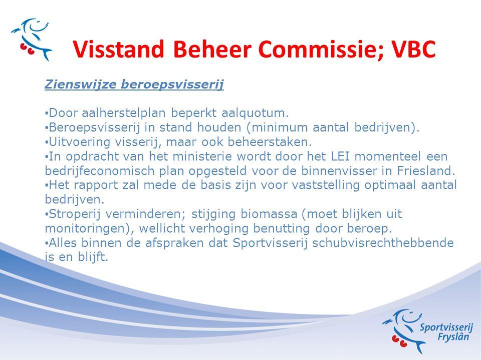 Visstand Beheer Commissie; VBC Niet handhaven benuttingsregeling Geen samenwerking Sport- Beroepsvisserij.