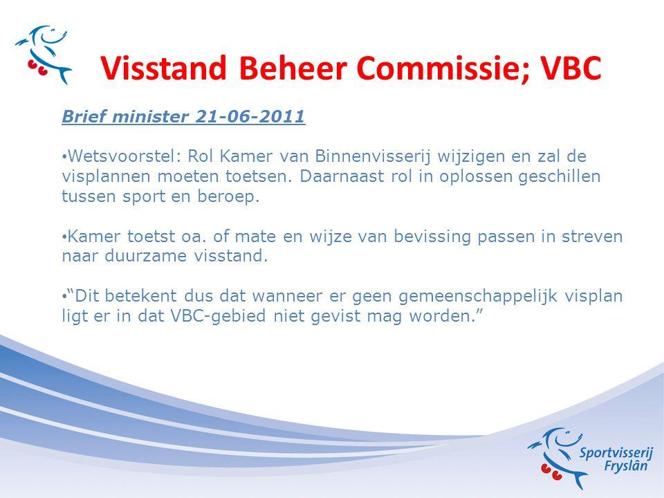 Visstand Beheer Commissie; VBC Voordelen om bijvangstenregeling te continueren Samenwerking met beroepsvissers is voorwaarde conform verplichting ministerie van Ec.zaken, Landbouw en Innovatie volgens brief Bleeker van 21-06-2011.