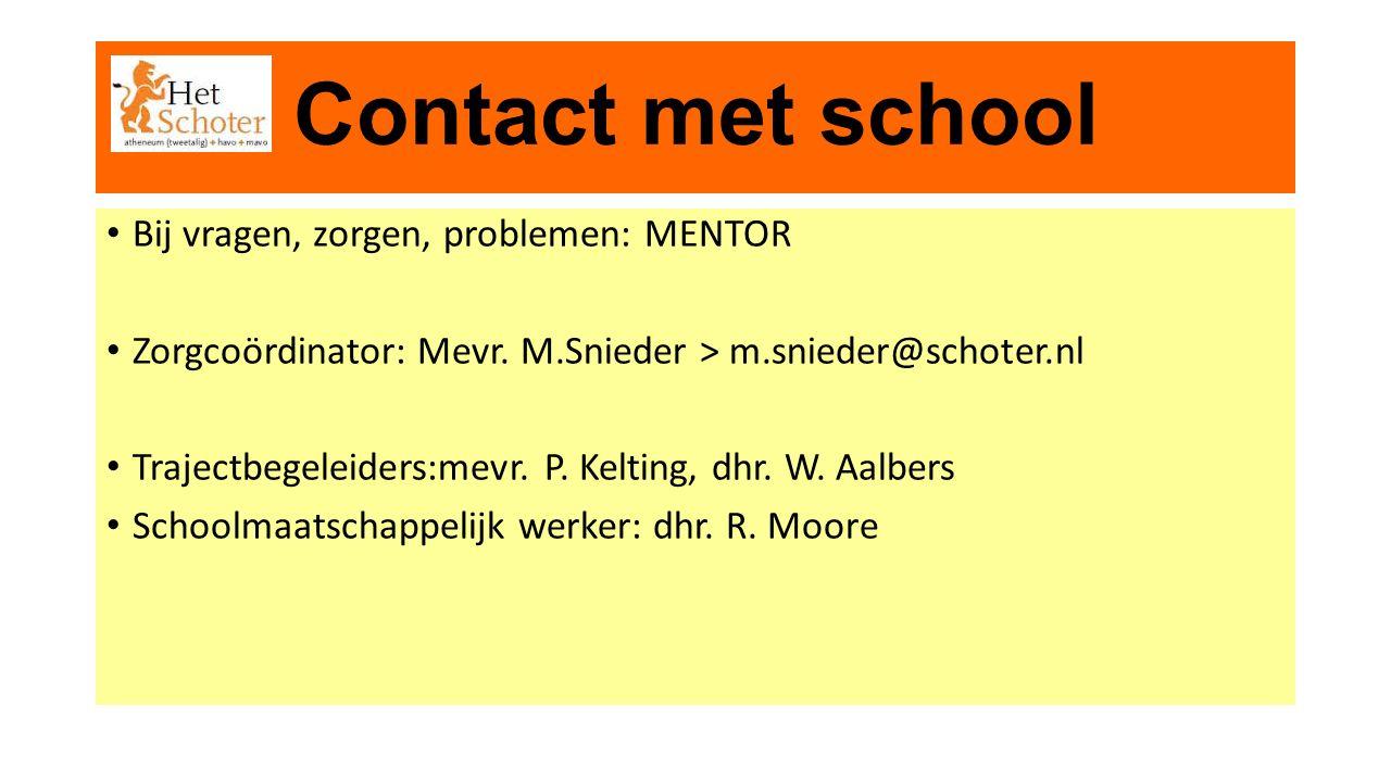 Contact met school Bij vragen, zorgen, problemen: MENTOR Zorgcoördinator: Mevr. M.Snieder > m.snieder@schoter.nl Trajectbegeleiders:mevr. P. Kelting,