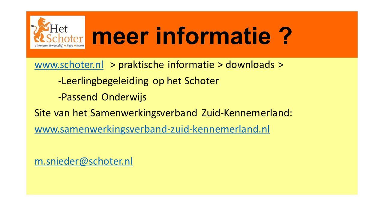meer informatie ? www.schoter.nl > praktische informatie > downloads >www.schoter.nl -Leerlingbegeleiding op het Schoter -Passend Onderwijs Site van h