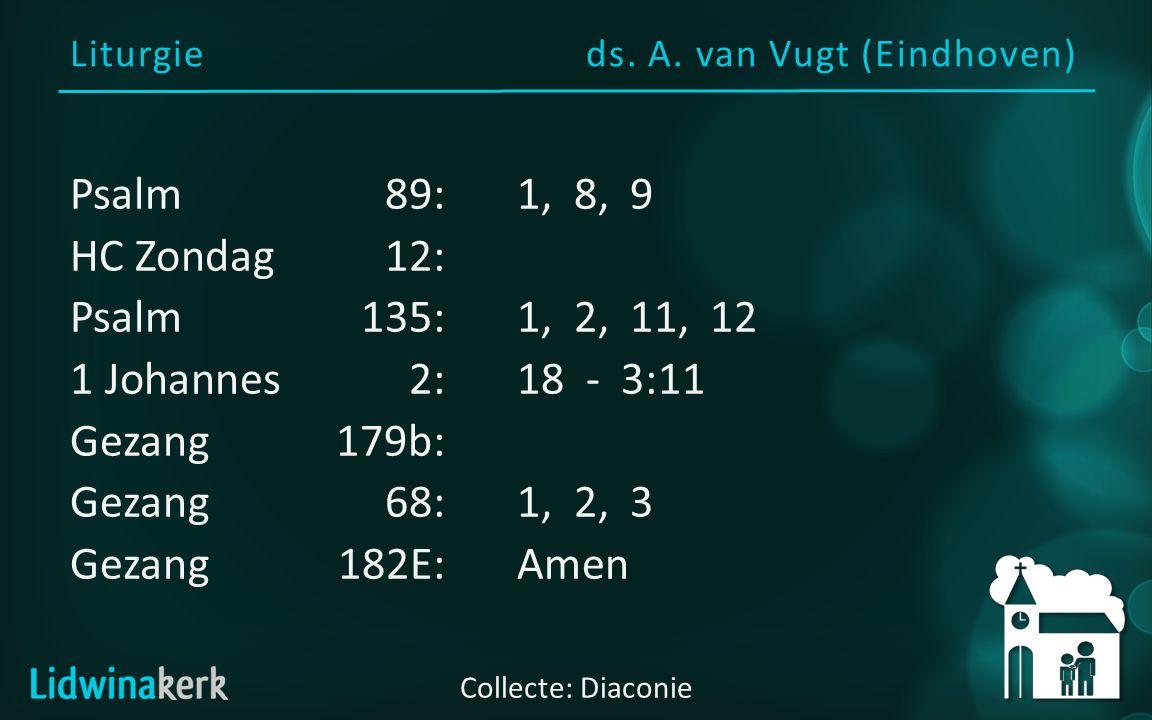 Voorganger: ds. A. van Vugt (te Eindhoven) Welkom in deze dienst