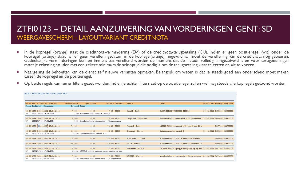 ZTFI0123 – DETAIL AANZUIVERING VAN VORDERINGEN GENT: SD WEERGAVESCHERM – LAYOUTVARIANT CREDITNOTA  In de kopregel (oranje) staat de creditnota-vermin