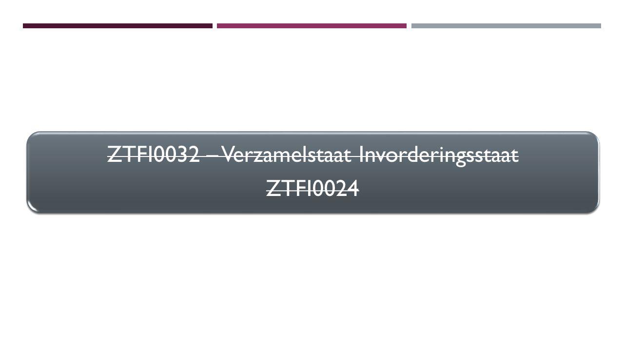ZTFI0032 – Verzamelstaat Invorderingsstaat ZTFI0024