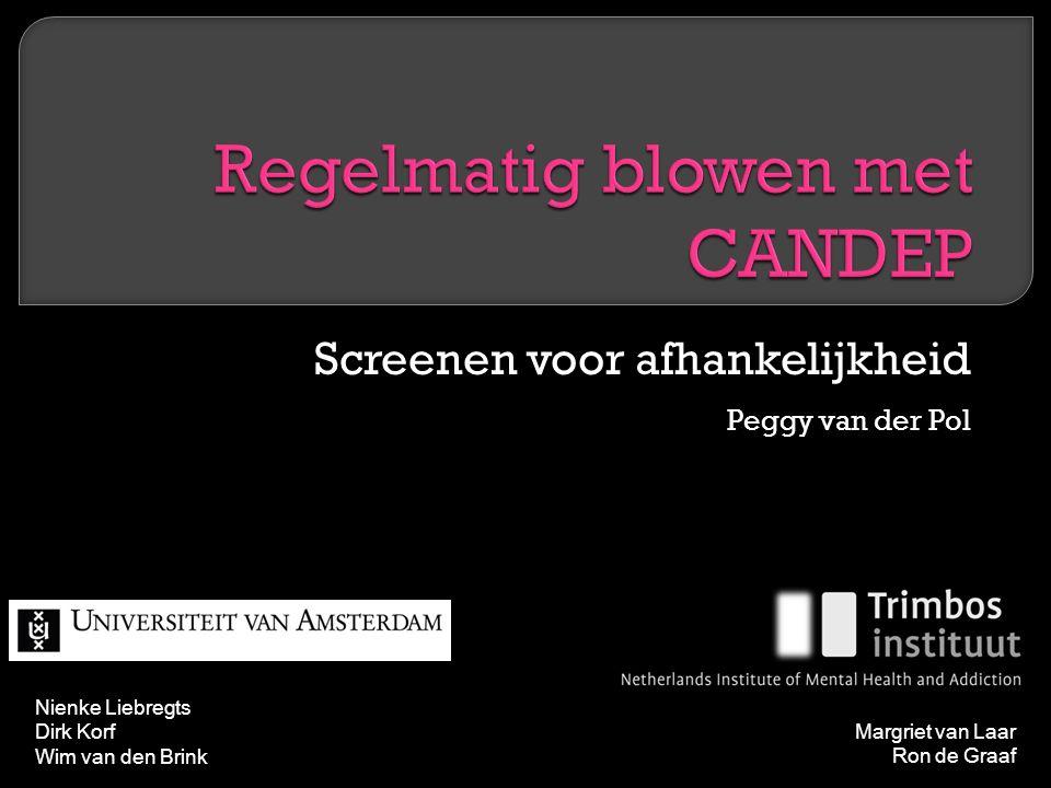 Screenen voor afhankelijkheid Peggy van der Pol Nienke Liebregts Dirk Korf Wim van den Brink Margriet van Laar Ron de Graaf
