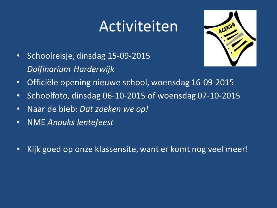 Activiteiten Schoolreisje, dinsdag 15-09-2015 Dolfinarium Harderwijk Officiële opening nieuwe school, woensdag 16-09-2015 Schoolfoto, dinsdag 06-10-2015 of woensdag 07-10-2015 Naar de bieb: Dat zoeken we op.