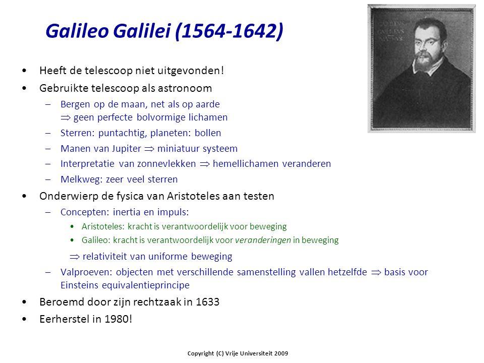 Galileo Galilei (1564-1642) Heeft de telescoop niet uitgevonden! Gebruikte telescoop als astronoom –Bergen op de maan, net als op aarde  geen perfect