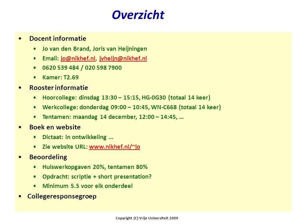 Overzicht Docent informatie Jo van den Brand, Joris van Heijningen Email: jo@nikhef.nl, jvheijn@nikhef.nljo@nikhef.nljvheijn@nikhef.nl 0620 539 484 /