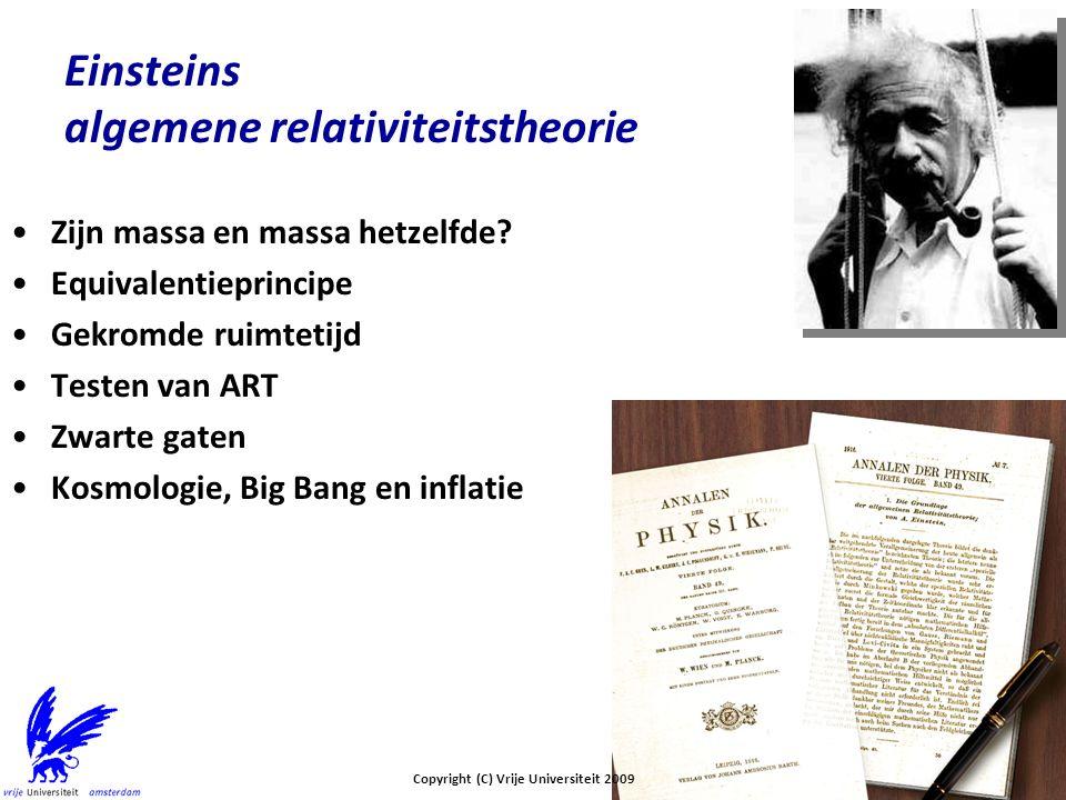Einsteins algemene relativiteitstheorie Zijn massa en massa hetzelfde? Equivalentieprincipe Gekromde ruimtetijd Testen van ART Zwarte gaten Kosmologie