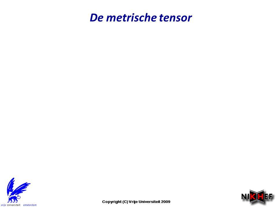 De metrische tensor Copyright (C) Vrije Universiteit 2009