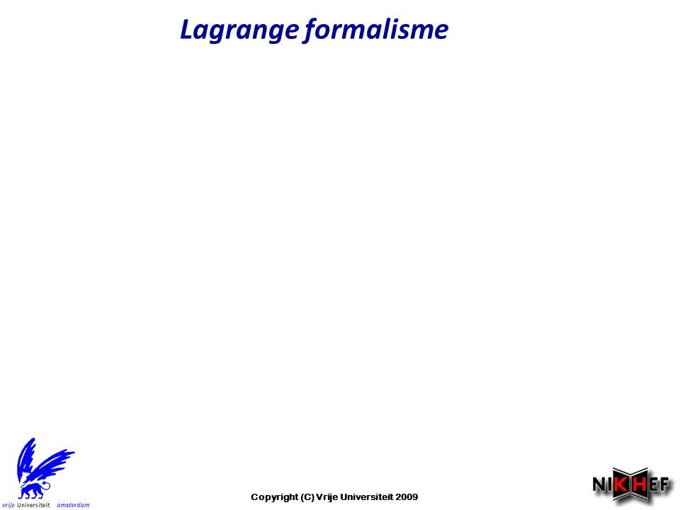 Lagrange formalisme Copyright (C) Vrije Universiteit 2009