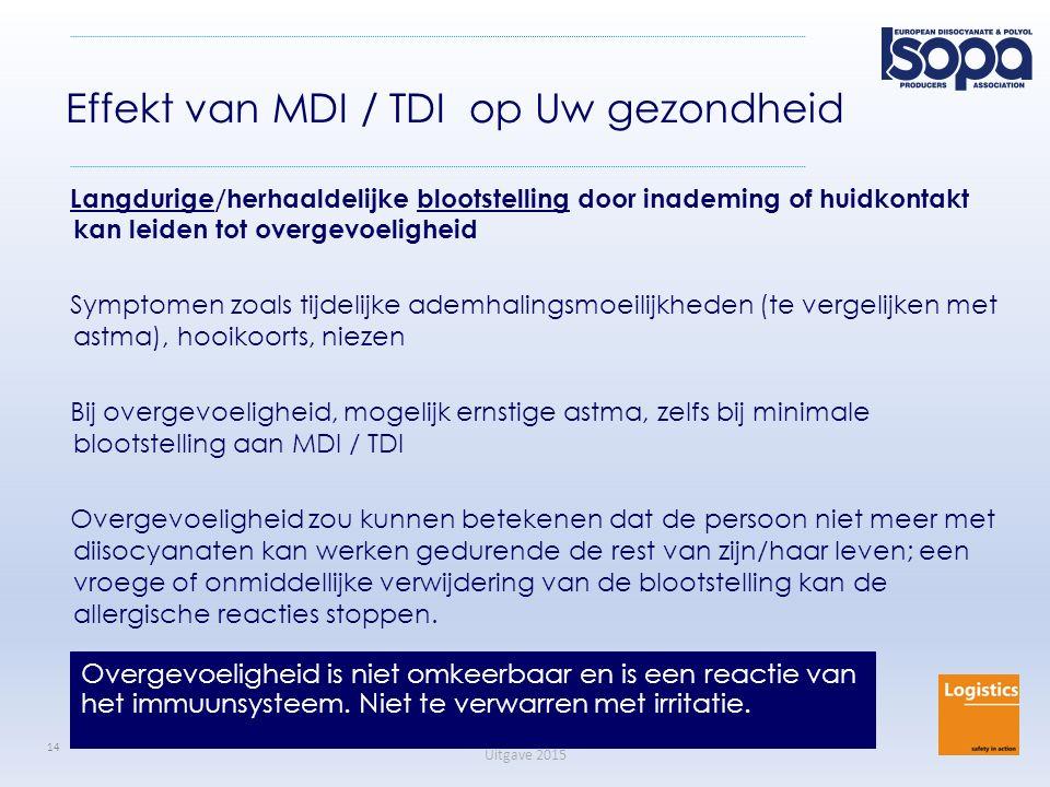 ISOPA Driver Training Program Uitgave 2015 14 Effekt van MDI / TDI op Uw gezondheid Langdurige/herhaaldelijke blootstelling door inademing of huidkont