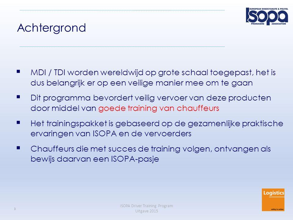 ISOPA Driver Training Program Uitgave 2015 44 3-Minuten Check na lossing (2) Documentatie (2)  De klant behoudt: Kopie van de vrachtbrief ondertekend door chauffeur en klant Analysecertificaat  De chauffeur behoudt: Kopie van de vrachtbrief ondertekend door de klant Voor TDI: vraag of maak een vervoerdocument met de vermelding: Lege tankcontainer *), laatste lading: UN 2078 Tolueendiisocyanaat, 6.1, II (D/E) *) of: tankwagen, afneembare tank, verpakking – naargelang van toepassing is