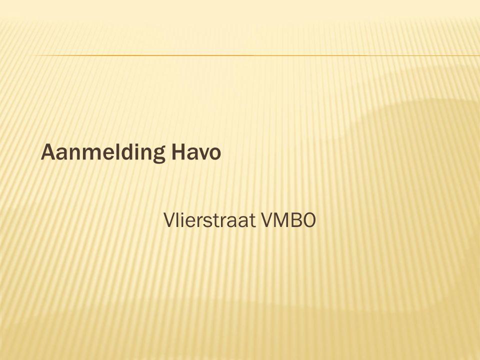 Aanmelding Havo Vlierstraat VMBO