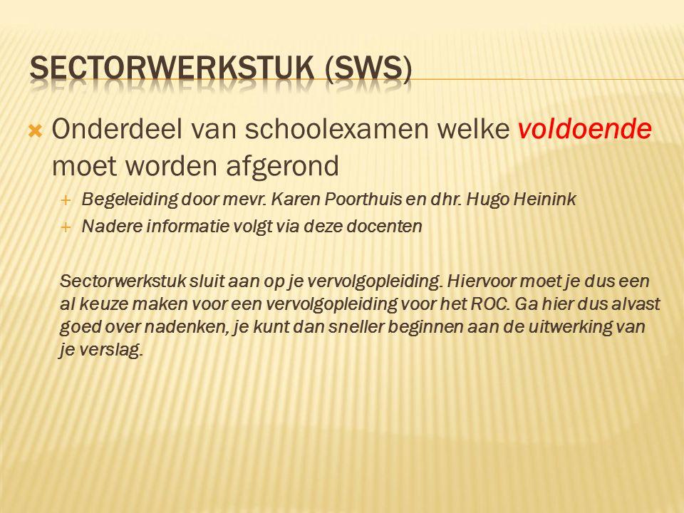  Onderdeel van schoolexamen welke voldoende moet worden afgerond  Begeleiding door mevr.