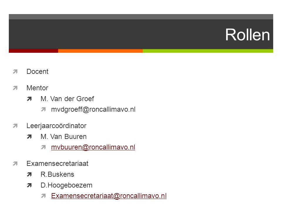 Rollen  Docent  Mentor  M. Van der Groef  mvdgroeff@roncallimavo.nl  Leerjaarcoördinator  M. Van Buuren  mvbuuren@roncallimavo.nl mvbuuren@ronc