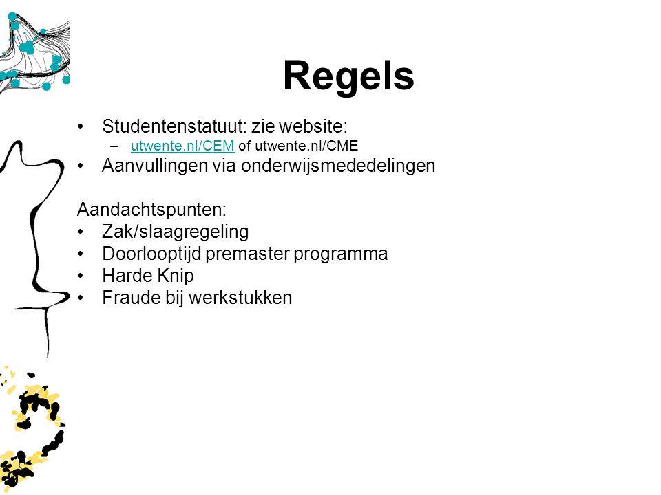 9 Regels Studentenstatuut: zie website: –utwente.nl/CEM of utwente.nl/CMEutwente.nl/CEM Aanvullingen via onderwijsmededelingen Aandachtspunten: Zak/sl