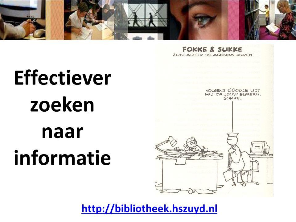 http://bibliotheek.hszuyd.nl Effectiever zoeken naar informatie