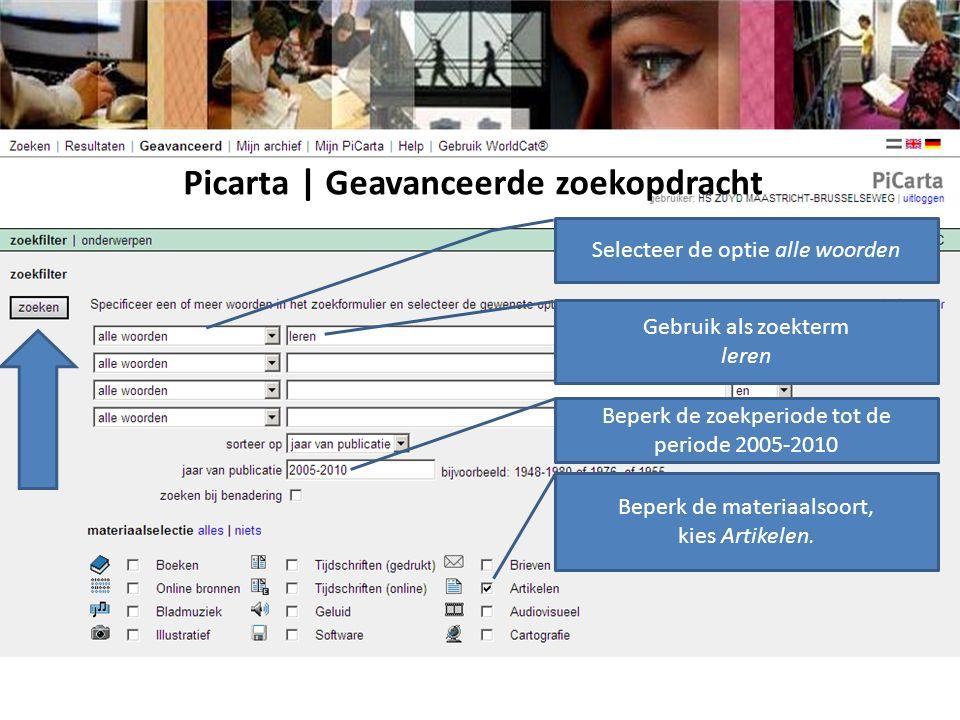 Beperk de zoekperiode tot de periode 2005-2010 Selecteer de optie alle woorden Gebruik als zoekterm leren Beperk de materiaalsoort, kies Artikelen.