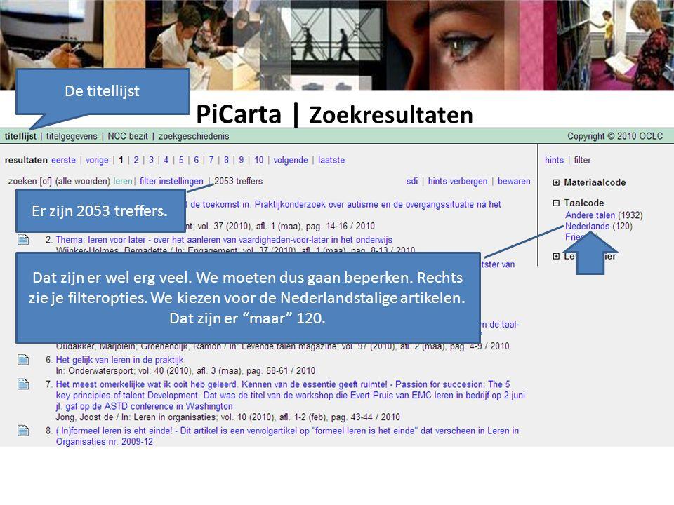 Er zijn 2053 treffers. PiCarta | Zoekresultaten Dat zijn er wel erg veel.