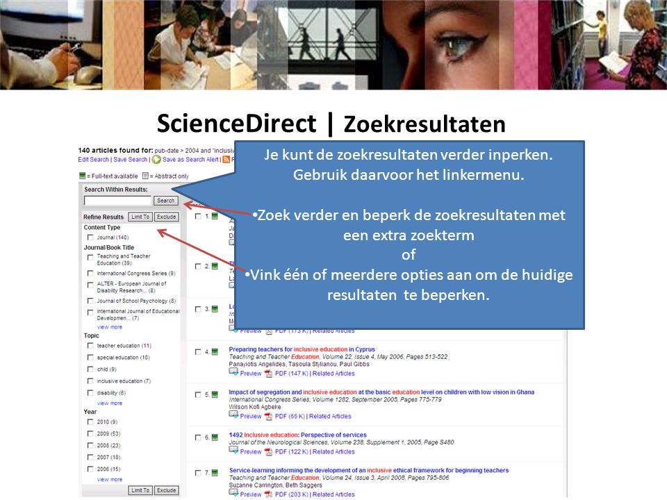 ScienceDirect | Zoekresultaten Je kunt de zoekresultaten verder inperken. Gebruik daarvoor het linkermenu. Zoek verder en beperk de zoekresultaten met