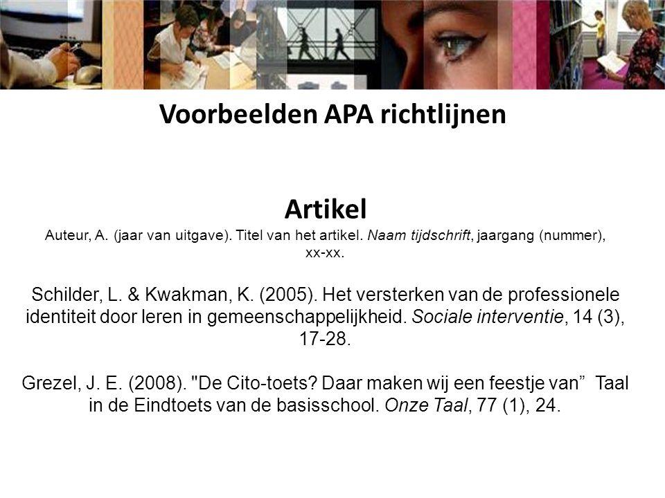 Artikel Auteur, A. (jaar van uitgave). Titel van het artikel. Naam tijdschrift, jaargang (nummer), xx-xx. Schilder, L. & Kwakman, K. (2005). Het verst