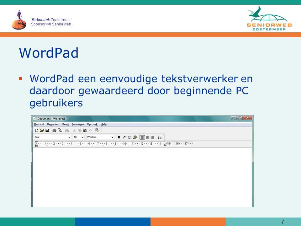 Rabobank Zoetermeer Sponsor v/h SeniorWeb WordPad  WordPad een eenvoudige tekstverwerker en daardoor gewaardeerd door beginnende PC gebruikers 7