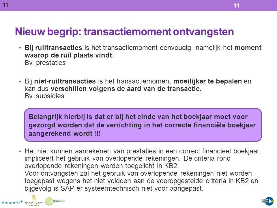 11 Nieuw begrip: transactiemoment ontvangsten 11 Bij ruiltransacties is het transactiemoment eenvoudig, namelijk het moment waarop de ruil plaats vindt.